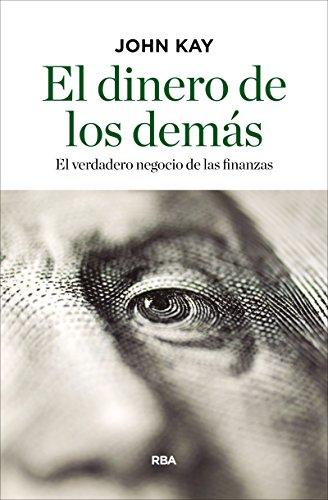 El dinero de los demás (ECONOMÍA) de John Kay