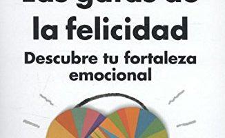 Las gafas de la felicidad (AUTOAYUDA SUPERACION) de Rafael Santandreu