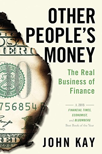 Other People's Money: The Real Business of Finance de John Kay
