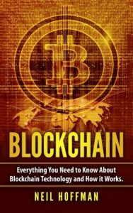 Libro criptomonedas Blockchain: Everything You Need to Know About Blockchain Technology and How It Works