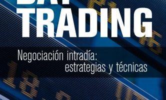 Day Trading: Negociación intradía: estrategias y tácticas. Técnicas rentables para todo tipo de estrategias de trading (FINANZAS Y CONTABILIDAD) - Libro de day trading