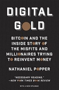 Libro de Criptomonedas: Digital Gold: Bitcoin and the Inside Story of the Misfits and Millionaires Trying to Reinvent Money