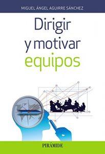 Dirigir y motivar equipos (Empresa Y Gestión) - Novedad