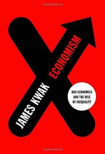 Economism: Bad Economics and the Rise of Inequality - Libro de eonomía