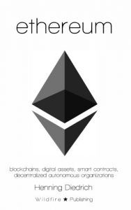 Libro de Crptomonedas: Ethereum: Blockchains, Digital Assets, Smart Contracts, Decentralized Autonomous Organizations