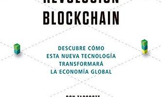 La revolución blockchain: Descubre cómo esta nueva tecnología transformará la economía global - Libro Blockchain en español