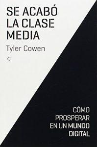 Se Acabó La Clase Media (Economía) - Libro de ecomomía