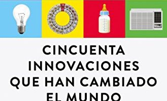 Cincuenta innovaciones que han cambiado el mundo (CONECTA) - Tim Harford