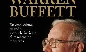 La cartera de acciones de Warren Buffett: En qué, cómo, cuándo y dónde invierte el maestro de maestros (Inversion Y Finanzas) - Warren Buffett
