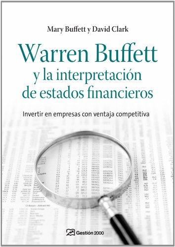 Warren Buffett y la interpretación de estados financieros: Invertir en empresas con ventaja competitiva (FINANZAS Y CONTABILIDAD) - libro de warren buffett
